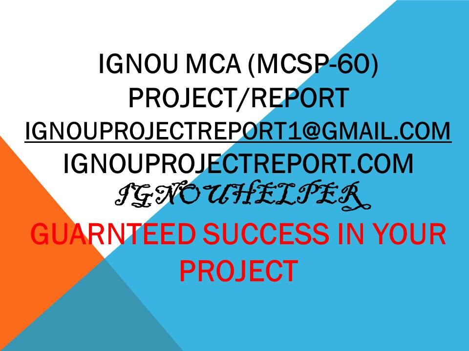 IGNOU MCA (MCSP-60) PROJECT SYNOPSIS & REPORT - IGNOU PROJECT