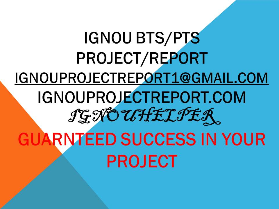 IGNOU BTS PROJECT SYNOPSIS & REPORT - IGNOU PROJECT
