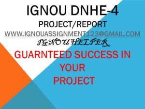 IGNOU DNHE-4 PROJECT